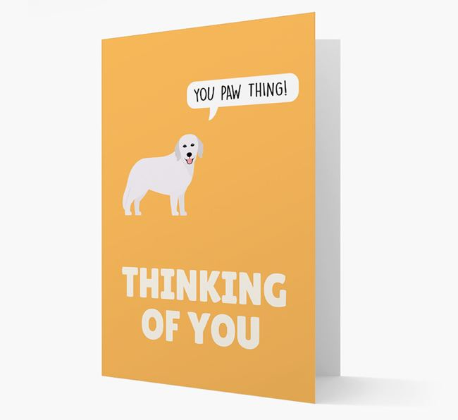 'Thinking of You, You Paw Thing!' Card with Hungarian Kuvasz Icon