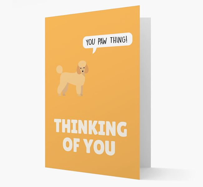'Thinking of You, You Paw Thing!' Card with Miniature Poodle Icon