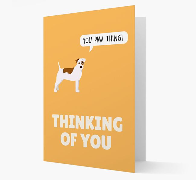 'Thinking of You, You Paw Thing!' Card with Parson Russell Terrier Icon