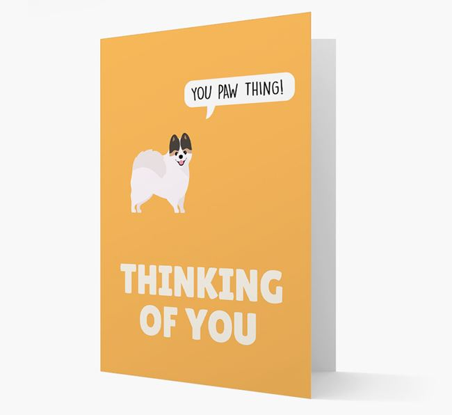 'Thinking of You, You Paw Thing!' Card with Pomeranian Icon