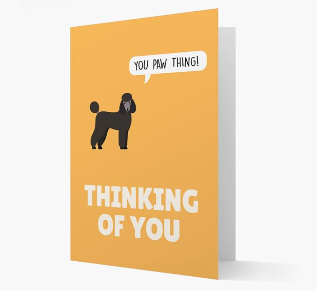'Thinking of You, You Paw Thing!' Card with Poodle Icon