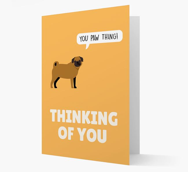 'Thinking of You, You Paw Thing!' Card with Pug Icon