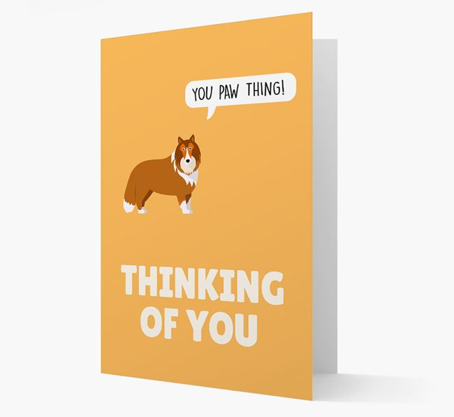 'Thinking of You, You Paw Thing!' Card with Shetland Sheepdog Icon