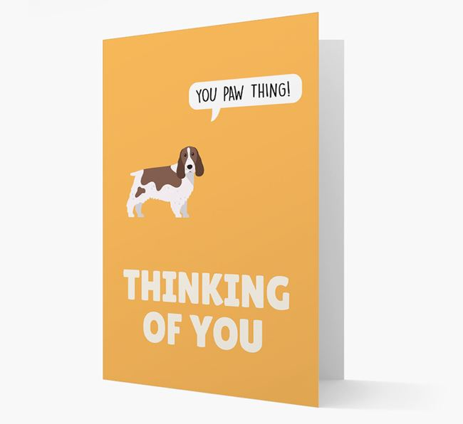 'Thinking of You, You Paw Thing!' Card with Springer Spaniel Icon