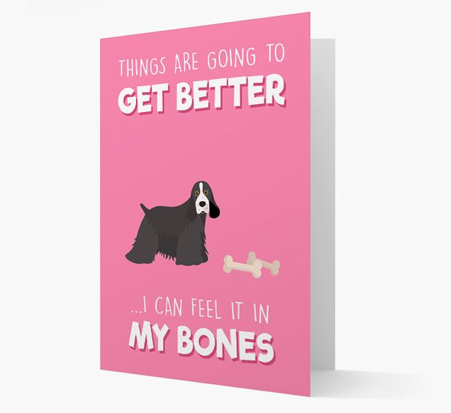 'Things are going to get better, I can feel it in my bones' Card with American Cocker Spaniel Icon