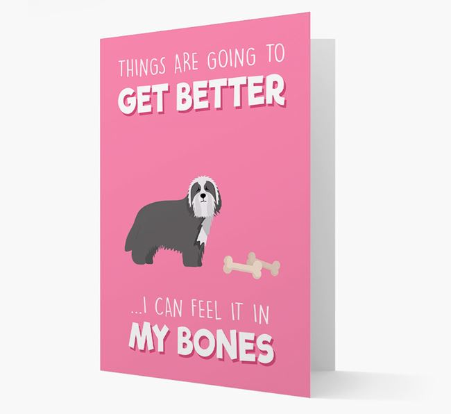 'Things are going to get better, I can feel it in my bones' Card with Bearded Collie Icon