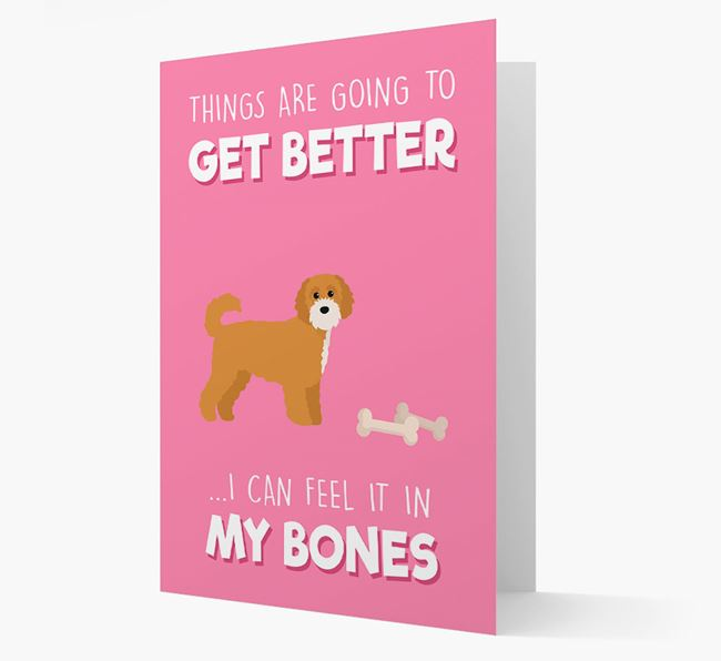 'Things are going to get better, I can feel it in my bones' Card with Cavapoochon Icon