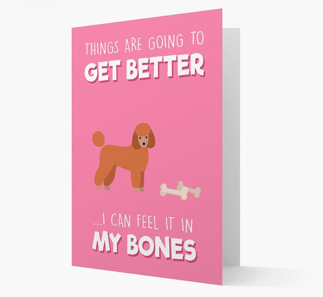 'Things are going to get better, I can feel it in my bones' Card with Miniature Poodle Icon