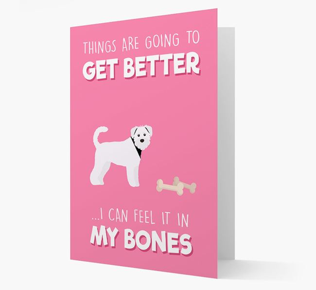 'Things are going to get better, I can feel it in my bones' Card with Schnoodle Icon