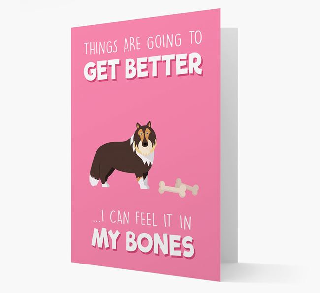 'Things are going to get better, I can feel it in my bones' Card with Shetland Sheepdog Icon