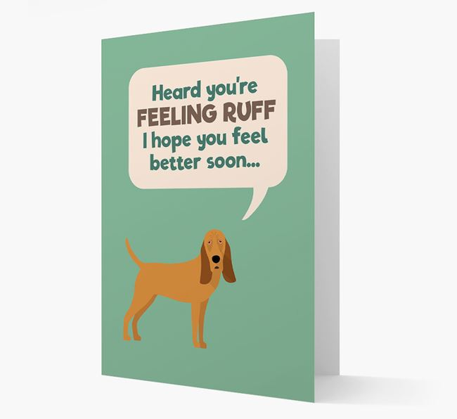 'Heard you're feeling Ruff...' Get Well Soon Card with Bloodhound Icon