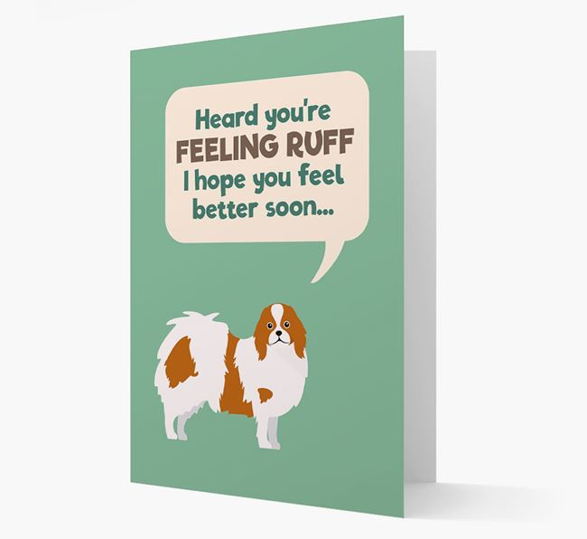 'Heard you're feeling Ruff...' Get Well Soon Card with Japanese Chin Icon