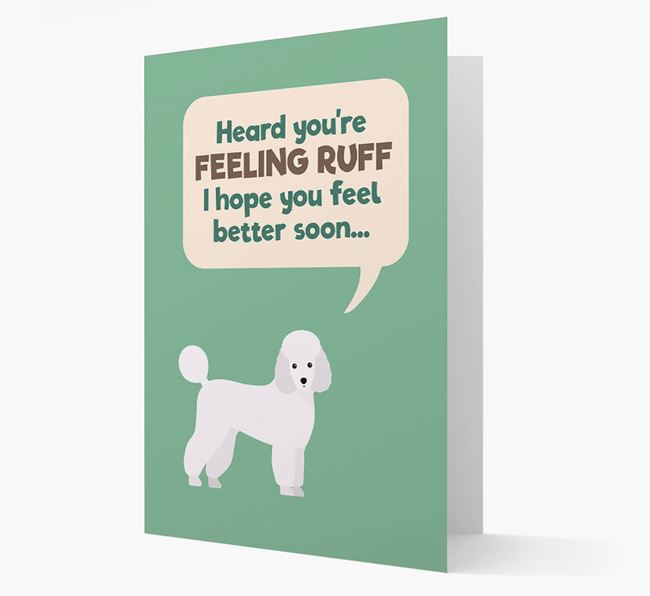 'Heard you're feeling Ruff...' Get Well Soon Card with Miniature Poodle Icon