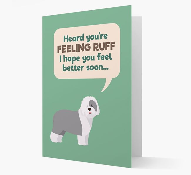 'Heard you're feeling Ruff...' Get Well Soon Card with Old English Sheepdog Icon