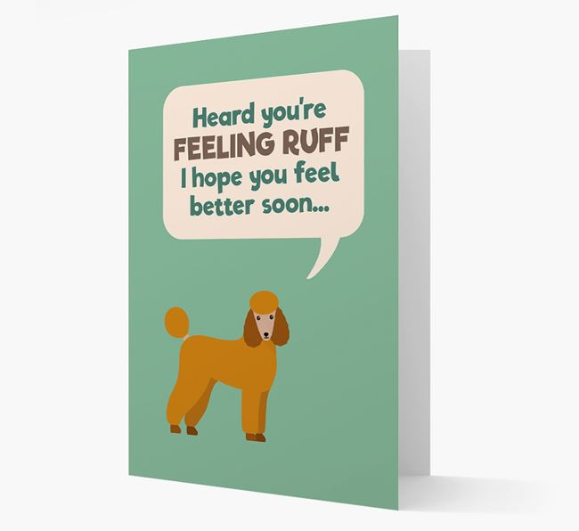 'Heard you're feeling Ruff...' Get Well Soon Card with Poodle Icon