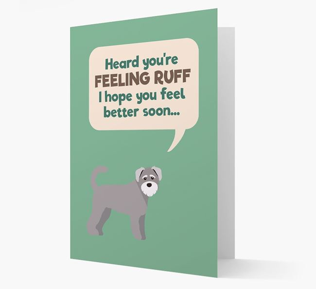 'Heard you're feeling Ruff...' Get Well Soon Card with Schnoodle Icon