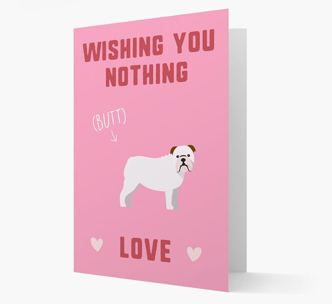 'Wishing You Nothing Butt Love' Card with English Bulldog Icon