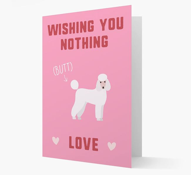 'Wishing You Nothing Butt Love' Card with Poodle Icon