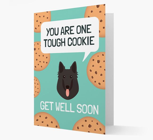'You are one tough Cookie' Get Well Soon Card with Belgian Groenendael Icon
