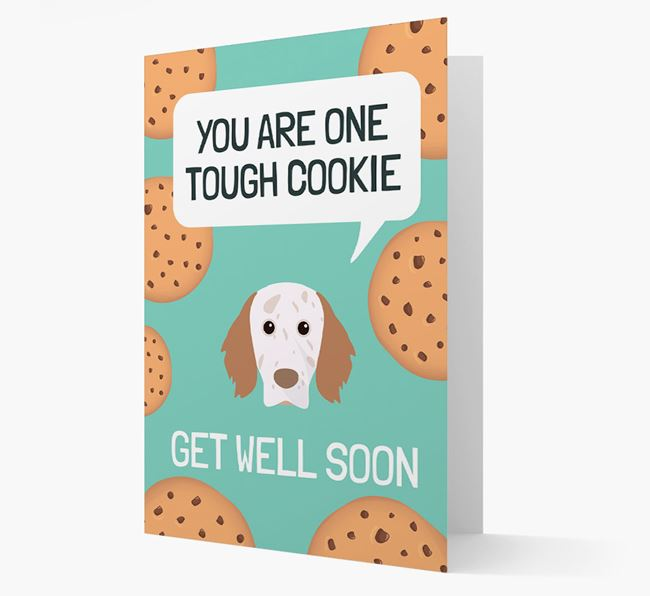'You are one tough Cookie' Get Well Soon Card with English Setter Icon
