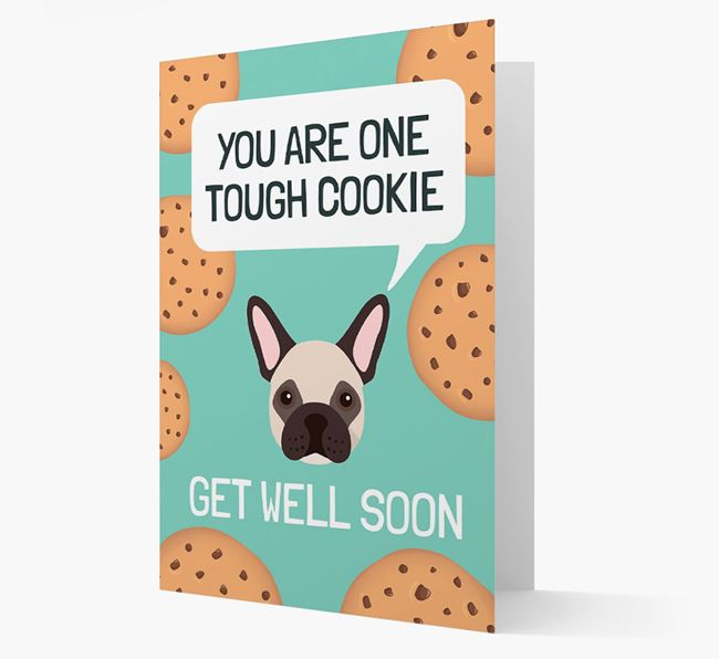 'You are one tough Cookie' Get Well Soon Card with French Bulldog Icon