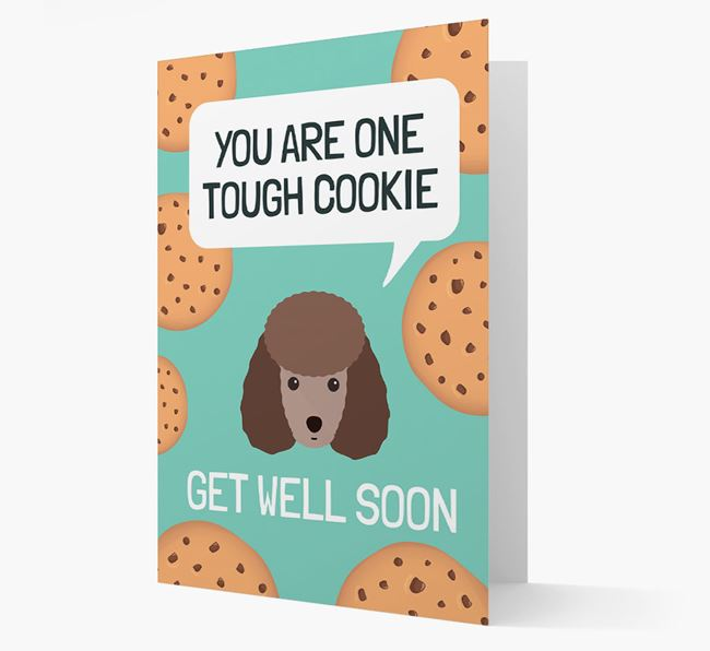 'You are one tough Cookie' Get Well Soon Card with Miniature Poodle Icon
