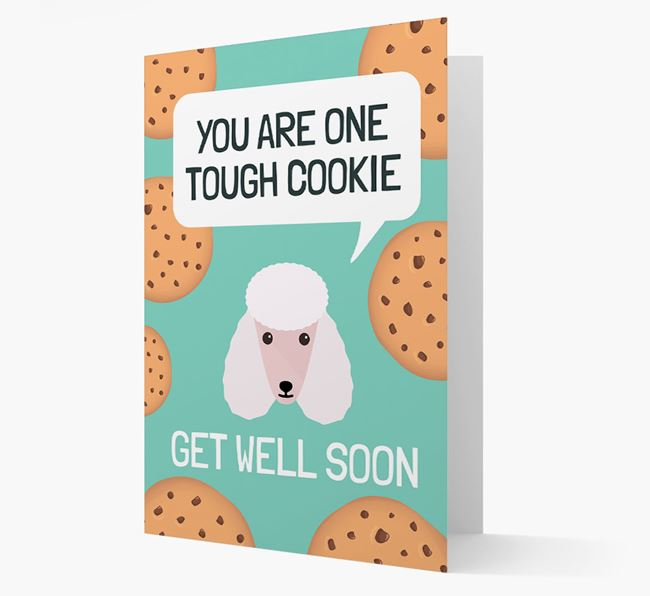 'You are one tough Cookie' Get Well Soon Card with Poodle Icon