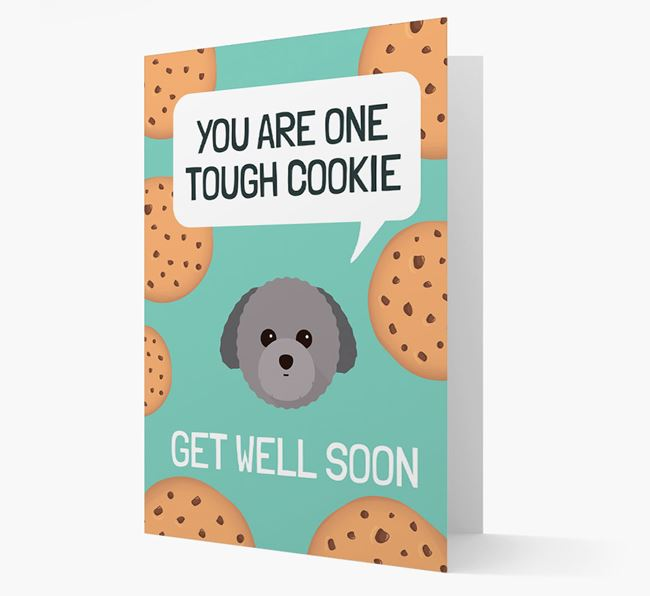 'You are one tough Cookie' Get Well Soon Card with Toy Poodle Icon