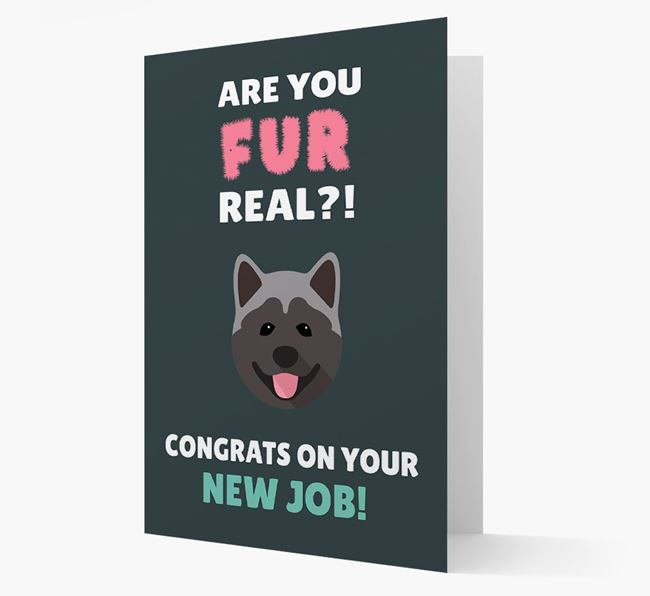 'Are you for real?! Congrats on your new job!' Card with Akita Icon