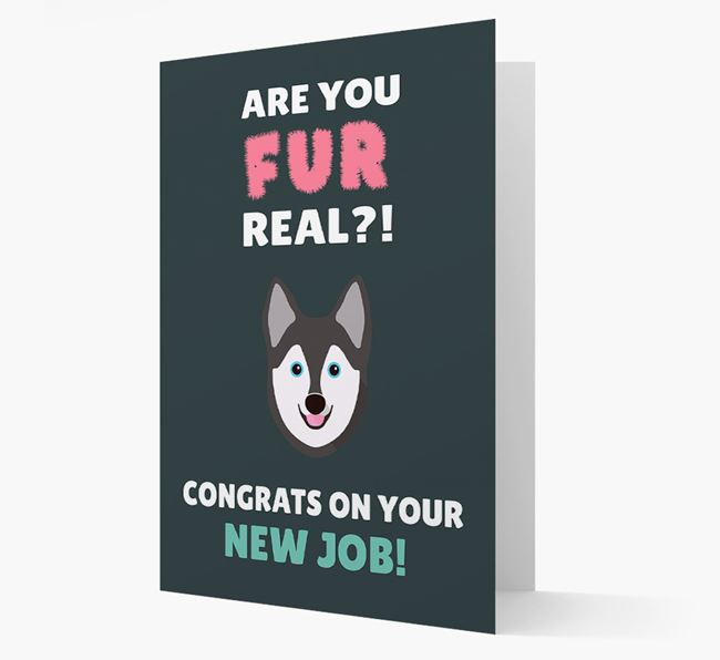 'Are you for real?! Congrats on your new job!' Card with Alaskan Klee Kai Icon