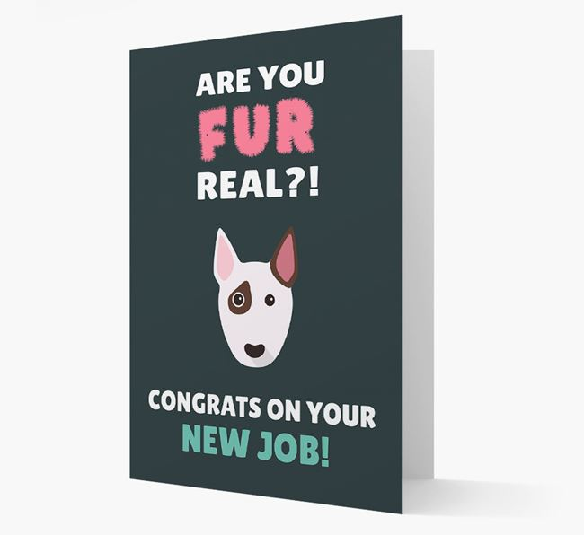 'Are you for real?! Congrats on your new job!' Card with Bull Terrier Icon