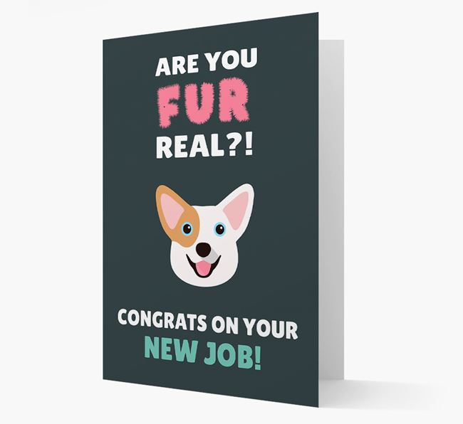 'Are you for real?! Congrats on your new job!' Card with Corgi Icon