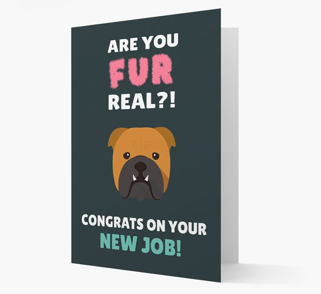 'Are you for real?! Congrats on your new job!' Card with English Bulldog Icon