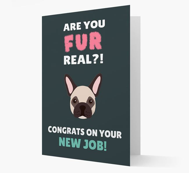'Are you for real?! Congrats on your new job!' Card with French Bulldog Icon