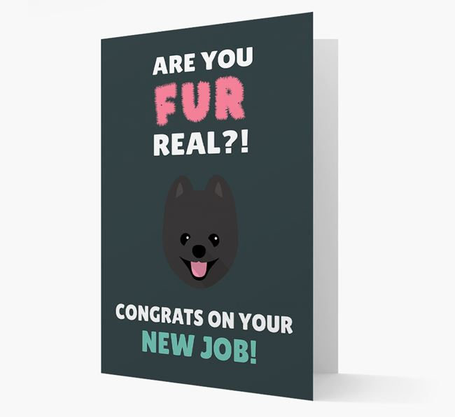 'Are you for real?! Congrats on your new job!' Card with Pomeranian Icon