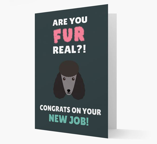'Are you for real?! Congrats on your new job!' Card with Poodle Icon