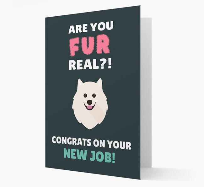 'Are you for real?! Congrats on your new job!' Card with Samoyed Icon