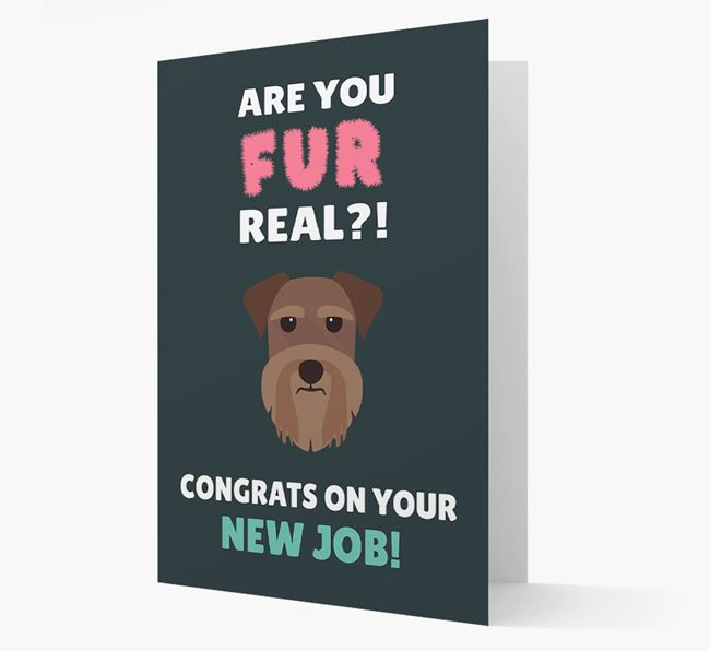 'Are you for real?! Congrats on your new job!' Card with Schnauzer Icon