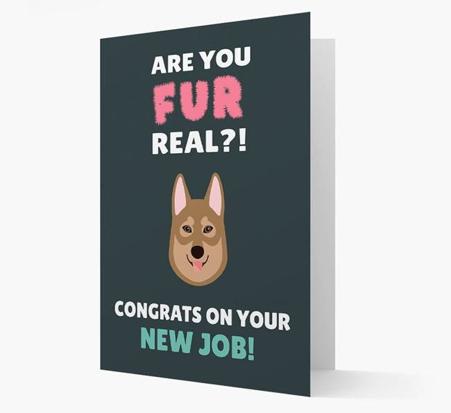 'Are you for real?! Congrats on your new job!' Card with Tamaskan Icon