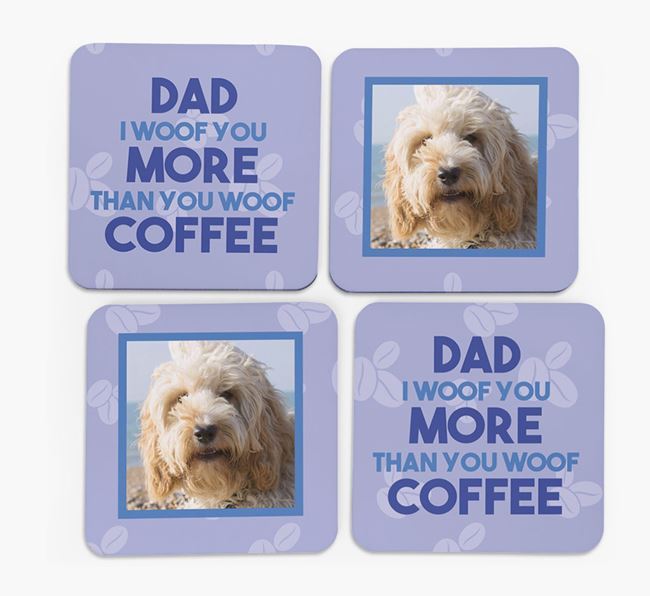 'Dad I woof you more than you woof coffee' with photo of your Cockapoo - Set of 4 Coasters