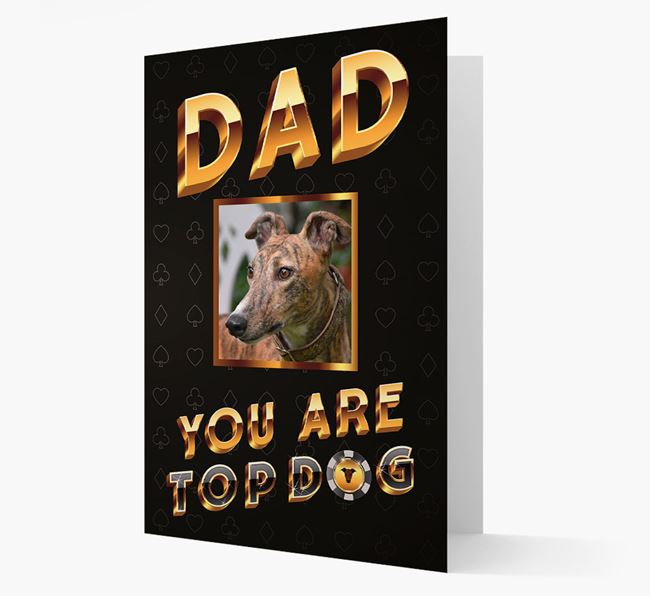 'Dad, You Are Top Dog' Card with photo of your Greyhound