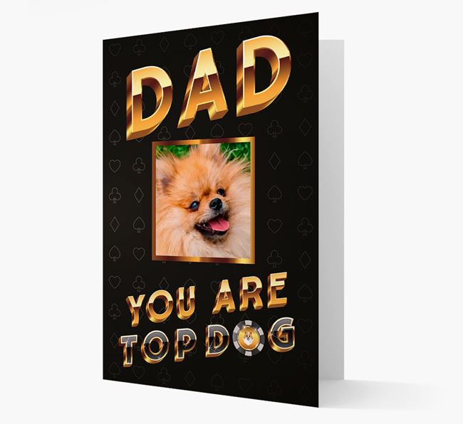'Dad, You Are Top Dog' Card with photo of your Pomeranian