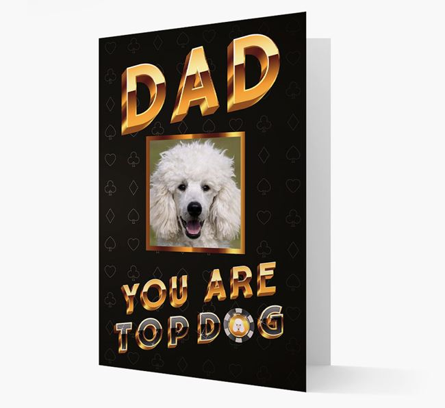 'Dad, You Are Top Dog' Card with photo of your Poodle