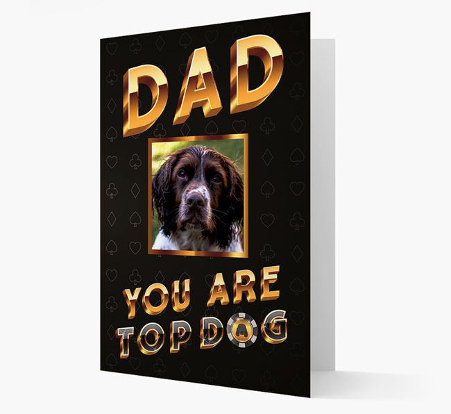 'Dad, You Are Top Dog' Card with photo of your Springer Spaniel