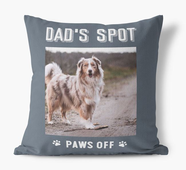 'Dad's Spot, Paws Off' Cushion with photo of your Australian Shepherd