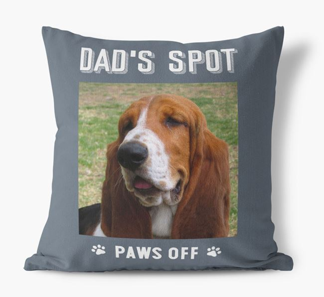 'Dad's Spot, Paws Off' Pillow with photo of your Basset Hound
