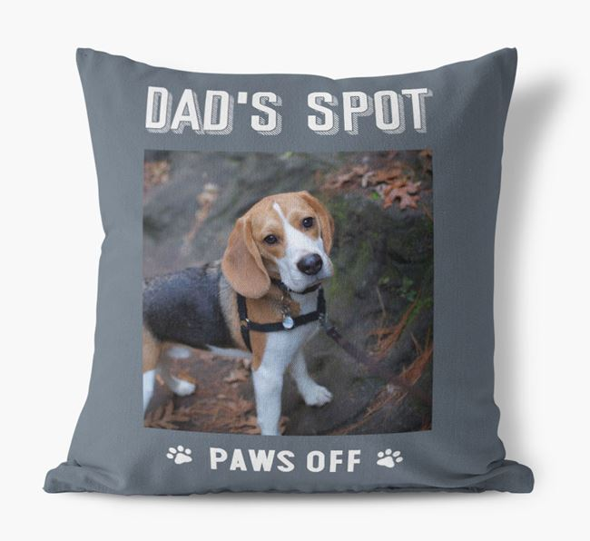 'Dad's Spot, Paws Off' Cushion with photo of your Beagle