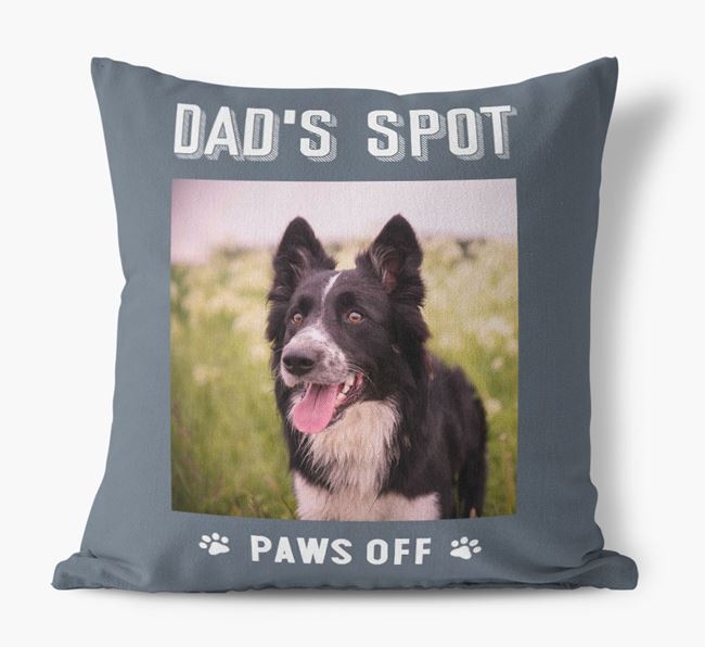 'Dad's Spot, Paws Off' Cushion with photo of your Border Collie