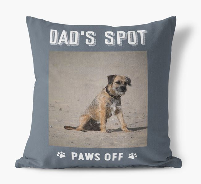 'Dad's Spot, Paws Off' Pillow with photo of your Border Terrier