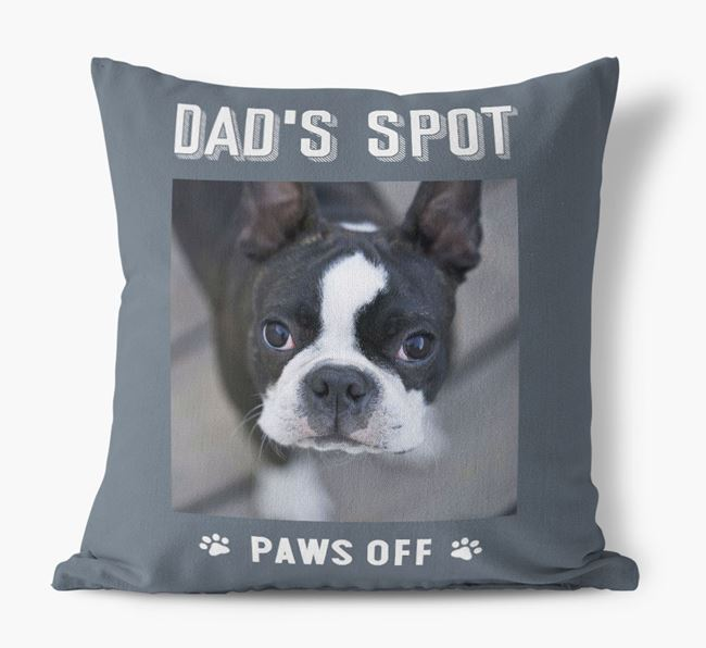 'Dad's Spot, Paws Off' Pillow with photo of your Boston Terrier